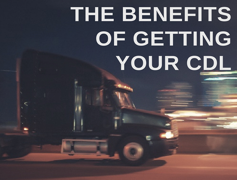 The Benefits Of Earning A Commercial Drivers License United