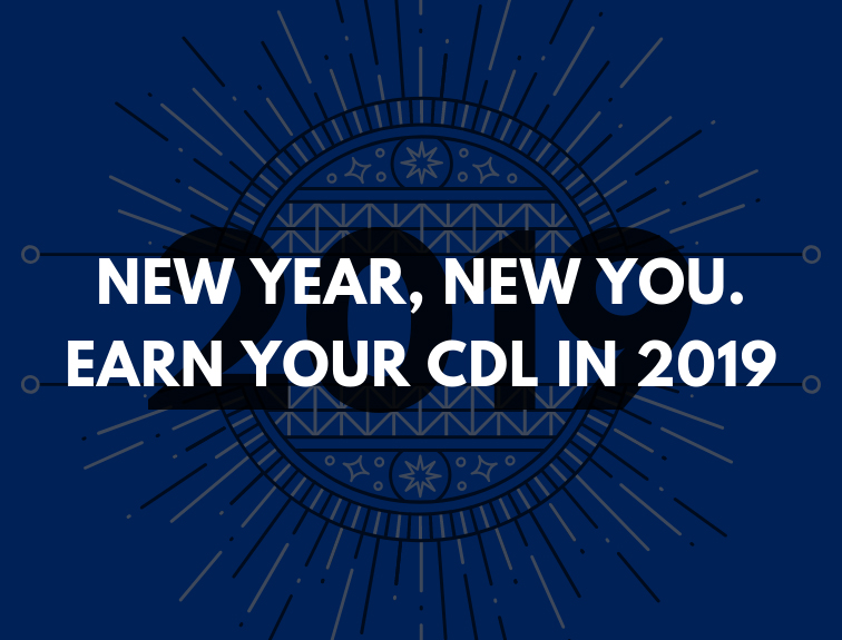 "2019 image. Text over image reads ""new year, new you. earn your cdl in 2019"""