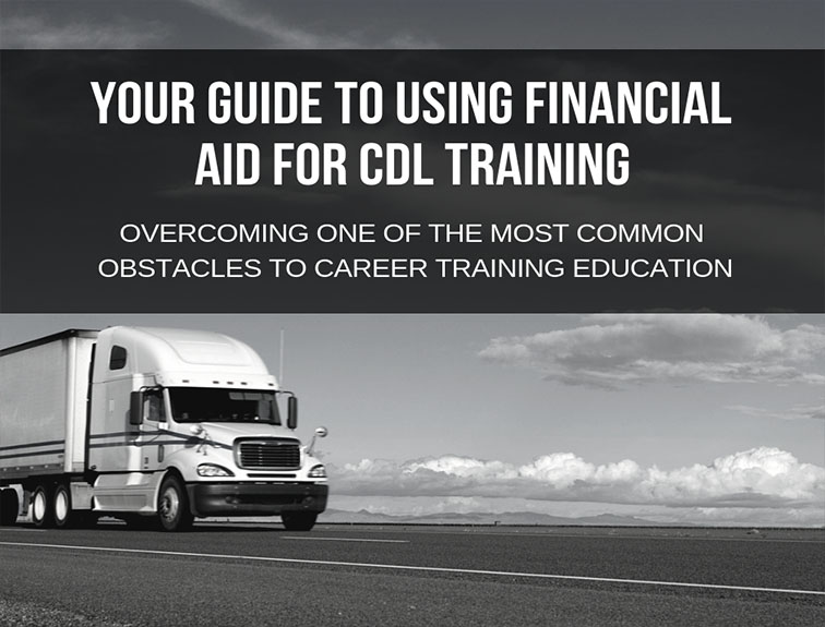 "semi truck on highway. Text over image reads ""Your Guide to using financial aid for cdl training"""