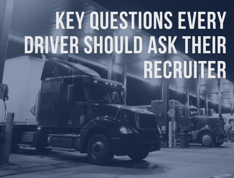 "semi trucks parked at docks. text over image reads ""Key questions every driver should ask their recruiter"""