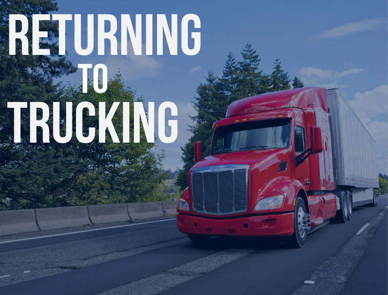 "Image of red CDL truck on highway. Text over image reads ""Returning to Trucking"""